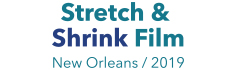 Stretch & Shrink Film 2019 - New Orleans (USA)